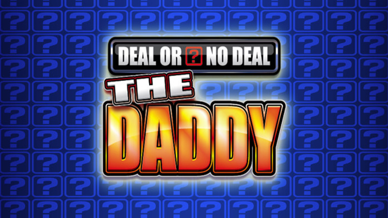 Daddy Deal or No Deal