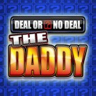 The Daddy Deal or No Deal