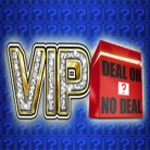 ViP Deal or No Deal