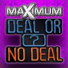 Maximum Deal or No Deal